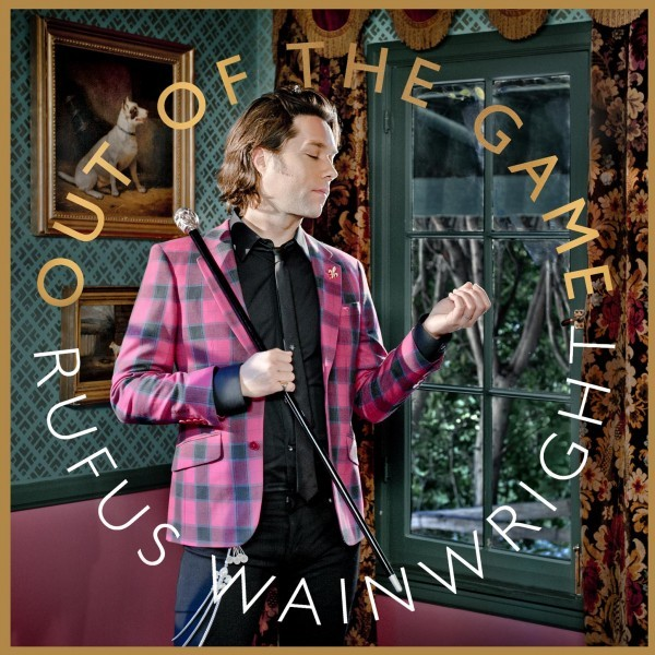 rufus-wainwright-out-of-the-game